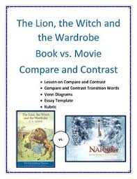 the lion the witch and the wardrobe compare and contrast book and  the lion the witch and the wardrobe compare and contrast book and movie