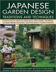 Small Picture Japanese Garden Design Traditions and Techniques Amazoncouk