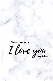 40 Reasons Why I Love You My Friend Softcover Fill In Love Journal Extraordinary I Love You My Friend Quotes