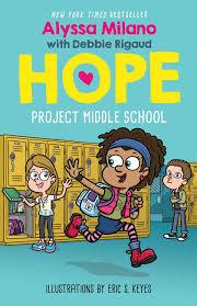 Alyssa Milano's Hope Series - Project Middle School (HARPER ELEMENTARY) —  The Bookshelf in Thomasville, Georgia