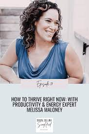 How To Thrive Right Now: With Productivity & Energy Expert Melissa Maloney  - AshleyShaw