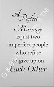 Amazon A Perfect Marriage Is Just Two Imperfect People Who Extraordinary Marriage Quote