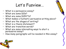 persuasive writing what is persuasive writing fusco ppt what is a persuasive essay what are some dos