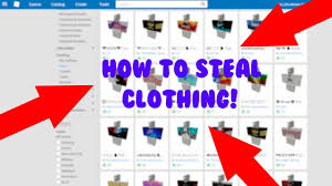 Roblox How To Make Pants How To Steal Shirts Pants On Roblox 2019 Make Lots Of