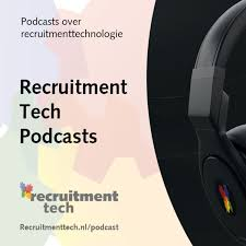Recruitment Tech Podcasts (NL)