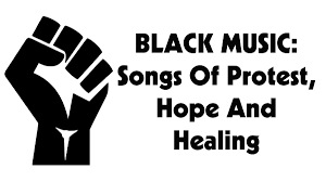 Creative music therapy with dr. Black Music Songs Of Protest Hope And Healing The Wicked Sound