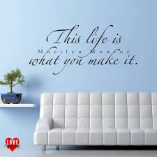 marilyn  on marilyn monroe wall art quotes with marilyn monroe quote this life is what you make it wall art sticker