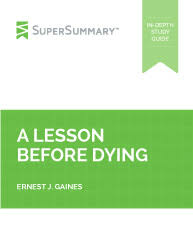 a lesson before dying summary supersummary a lesson before dying