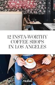 Best cafés in los angeles, california: 12 Stylish La Coffee Shops To Sip Joe And Snap A Stellar Instagram Pic Coffee Shops La La Coffee Coffee Shop