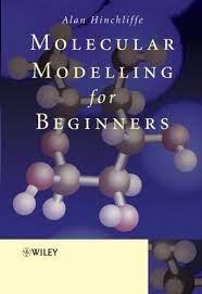 Molecular Modelling for Beginners by Alan Hinchliffe (2003-08-08):  Amazon.com: Books
