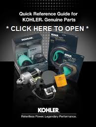 kohler quick reference guide kohler engines and kohler engine kohler quick reference guide kohler engines and kohler engine parts store genuine kohler engine parts