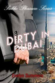 Dirty in Dubai (Public Pleasure Book 1) - Kindle edition by Summers,  Evelyn. Literature & Fiction Kindle eBooks @ Amazon.com.