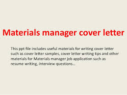 materials manager cover letter jpg cb  materials manager cover letter this ppt file includes useful materials for writing cover letter such as