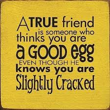 A True Friend Knows You Are Cracked Quote Picture Enchanting A Good Friend Quote