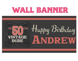 happy birthday customized banners vintage dude happy birthday banner happy 50th birthday