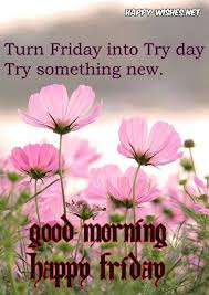 Good Morning Friday Quotes Fascinating Good Morning Wishes On Friday Quotes Images And Pictures Happy