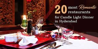 20 most romantic restaurants for candle light dinner in hyderabad