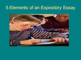elements of an expository essay ppt video online  presentation on theme 5 elements of an expository essay presentation transcript 1 5 elements of an expository essay