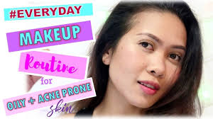 simple makeup for oily and acne e skin philippines