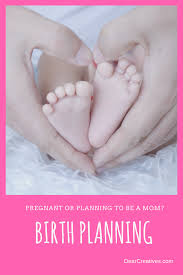 Why Is It Important To Have A Birth Plan Have A Birth Plan Choices Matter Planning For Childbirth