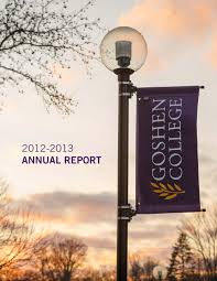 gc annual report 2011 2012 by goshen college issuu