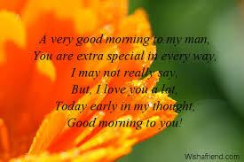 Quotes Saying Good Morning To Someone Special Best Of Good Morning Message For Boyfriend A Very Good Morning To My