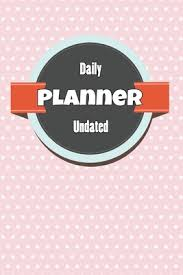 Daily Planner Undated Designed For Mothers And Families In