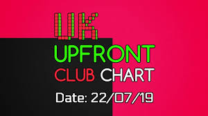 Uk Upfront Club Chart 22 07 2019 Music Week