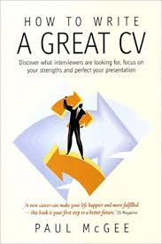 How To Write A Good Cv How To Write A Great Cv 2nd Edition Discover What