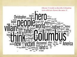 columbus hero or villain choose words to describe columbus  8 choose 3 words to describe columbus