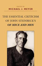 com the essential criticism of john steinbeck s of mice com the essential criticism of john steinbeck s of mice and men 9780810867338 michael j meyer books