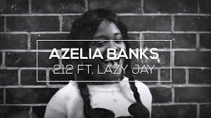 AZEALIA BANKS - 212 FT. LAZY JAY (MACE Bootleg) - YouTube