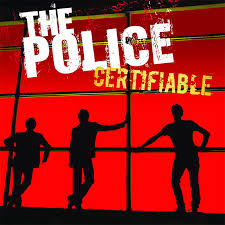 <b>Certifiable</b> — <b>The Police</b>