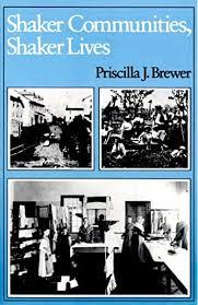 Shaker Communities, Shaker Lives: Brewer, Priscilla J.: 9780874514001:  Amazon.com: Books
