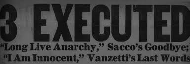 the executions funeral 3 executed sacco goodbye and vanzetti last word i am innocent