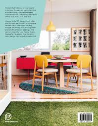 Retro home furniture Ideas Modern Retro Home Tips And Inspiration For Creating Great Midcentury Styles Mr Jason Grant Lauren Bamford 9781742709925 Amazoncom Books Amazoncom Modern Retro Home Tips And Inspiration For Creating Great Mid