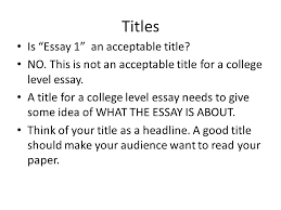 introductions and conclusions they say i say ch and ppt  titles is essay 1 an acceptable title no