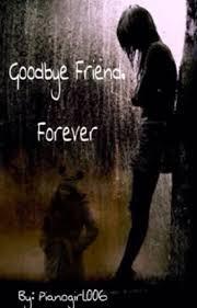 Goodbye Friend Forever Izzy Wattpad Stunning Goodbye Friendship