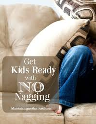 No More Nagging Chart Get Kids Ready With No Nagging Maintaining Motherhood