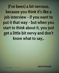 jamie kennedy quotes quotehd i ve been a bit nervous because you think it s like a