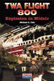 Twa Flight 800: Explosion in Midair ...