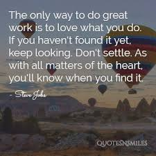 Find A Job You Love Quote Fascinating Images 48 Inspiring Steve Jobs Picture Quotes Famous Quotes