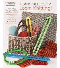 Loom Knitting Patterns For Beginners Mesmerizing Leisure ArtsI Can't Believe I'm Loom Knitting JOANN