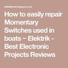 17 best images about circuits horns arduino and momentary switches corroded momentary switches diy simple boat electrics simple boat switch fix how to fix switches on boat how to fix horn button