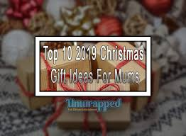 top 10 2019 christmas gift ideas for mums