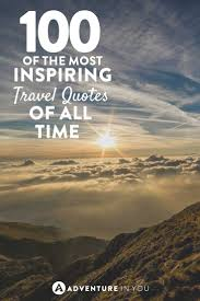 Travel The World Quotes Mesmerizing Best Travel Quotes 48 Of The Most Inspiring Quotes Of All Time