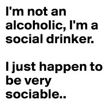 On Drinker Happen To - By Alcoholic Not Sociable A Boldomatic An Post Be Very I Gvsprd Social Just I'm