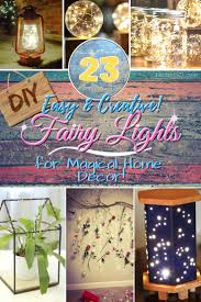 decorate your home with a little magic with these creative diy fairy light ideas great
