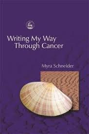 Writing My Way Through Cancer by Myra Schneider | 9781843101130 | Booktopia