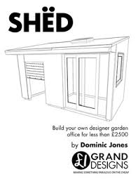 diy garden office plans. Longstanding Readers Of Shedworking Will Know All About Dominic Jones\u0027s One Grand Designs Garden Office Which Was A, Very Worthy, Winner The Diy Plans A